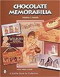 Chocolate Memorabilia, Donna S. Baker, 0764311530