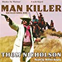 Man Killer: Man Killer, Book 1 Audiobook by Thom Nicholson Narrated by Milton Bagby