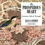 The Prosperous Heart: Creating a Life of 'Enough' | Julia Cameron