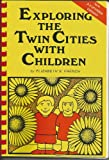 Exploring the Twin Cities with Children, Elizabeth S. French, 0931714702