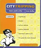 Citytripping: New York for Nighthawks, Foodies, Culture Vultures, Fashion Fetishists Downtown Addicts & the Generally Style-Obsessed