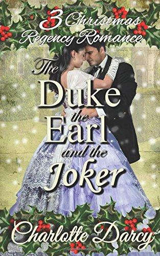 3 Christmas Regency Romances: The Duke, the Earl, and the - Iii Duke