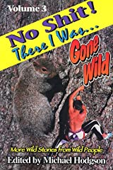 No Shit! There I Was...Gone Wild Paperback