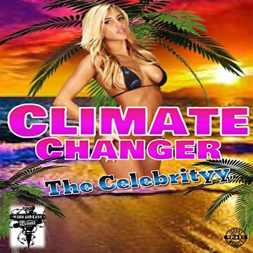 Climate Changer [Explicit]