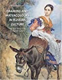 Drawing and Watercolours in Russian Culture, Yevgenia Petrova, 3938051329