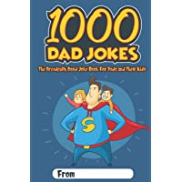 1000 Dad Jokes: The Dreadfully Good Joke Book for Dads and Their Kids (Funny Dad Jokes)