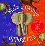 Make a Change Opposites, Margot Thompson, 0761310436