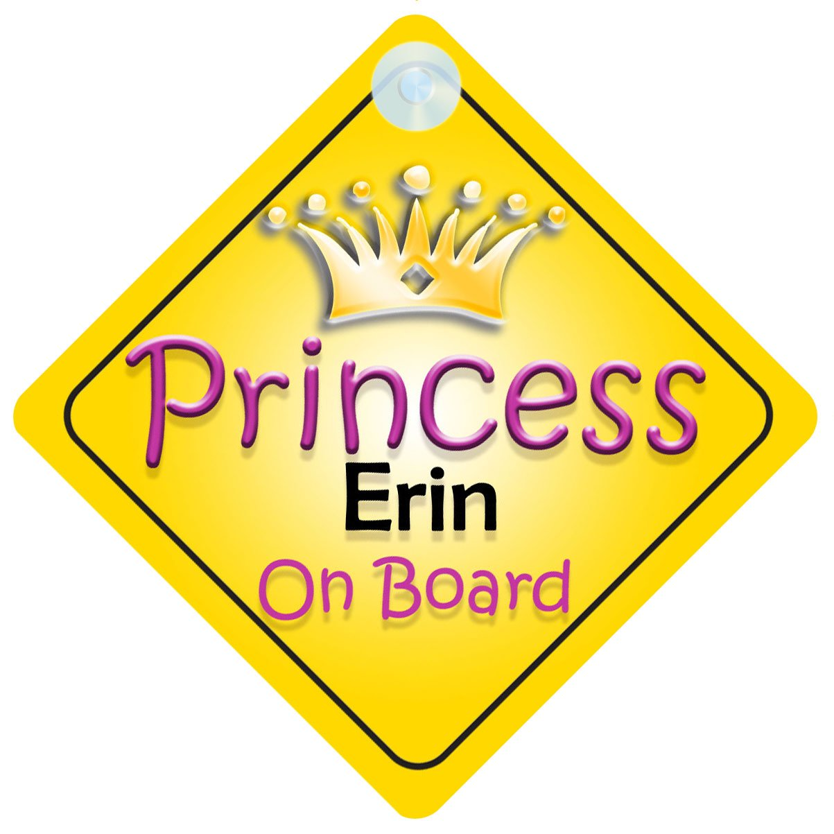Princess Erin On Board Girl Car Sign Child/Baby Gift/Present 002 Quality Goods Ltd