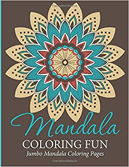 Amazon Mandala Coloring Fun Jumbo Pages 9781681457321 Speedy Publishing LLC Books