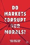 Do Markets Corrupt Our Morals?