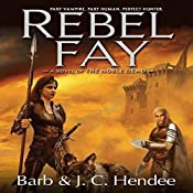 Rebel Fay | Barb Hendee, J. C. Hendee
