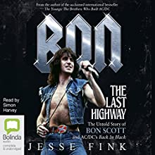 Bon: The Last Highway: The Untold Story of Bon Scott and AC/DC's Back in Black Audiobook by Jesse Fink Narrated by Simon Harvey