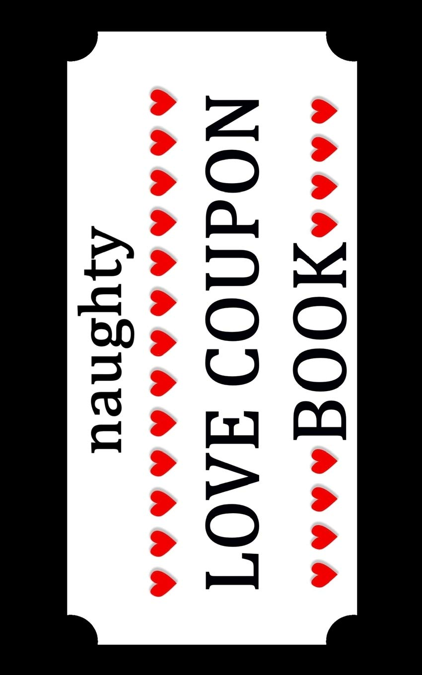 Naughty Love Coupon Book: Sex Voucher for Couples - Funny Birthday