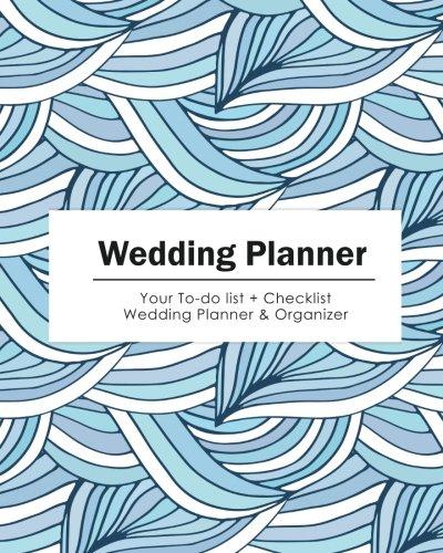 Wedding Planner: Blue Wave  Your To-do List + Wedding Checklist Planner & Organizer (Size 8x10) pdf