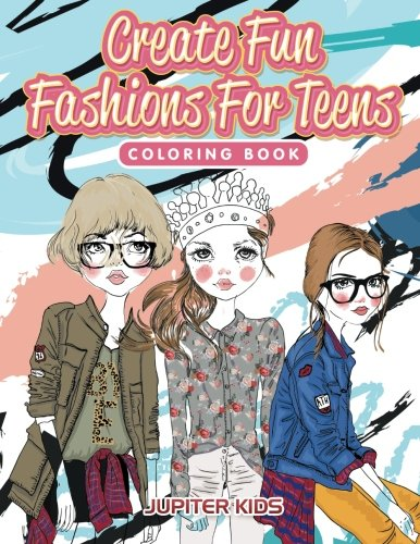 Create Fashions Teens Coloring Book