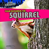Your Neighbor the Squirrel, Greg Roza, 1448851238