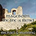 The Line of Illeniel: Mageborn, Book 2  Audiobook by Michael G. Manning Narrated by Todd McLaren