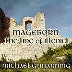 The Line of Illeniel: Mageborn, Book 2 | Michael G. Manning