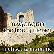 The Line of Illeniel: Mageborn, Book 2 | Michael G. Manning