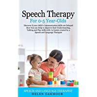 Speech Therapy For 0-5 Year-Olds: Discover if your child's Communication skills are Delayed How You can Help to improve…