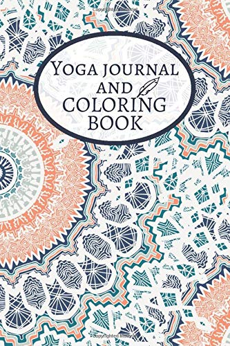 Yoga Journal And Coloring Book: For adults, notebook to ...