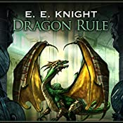 Dragon Rule: Age of Fire, Book 5 | E. E. Knight