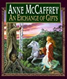 An Exchange of Gifts, Anne McCaffrey, 0451455207