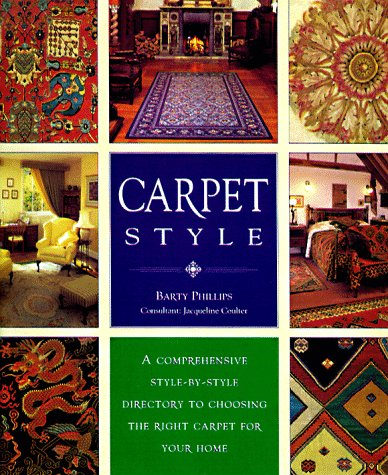 Carpet Style: A Comprehensive Style-By-Style Directory to Choosing the Right Carpet for Your Home