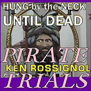 Pirate Trials: Hung by the Neck Until Dead Audiobook