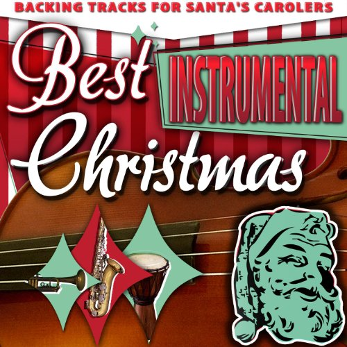Best Instrumental Christmas - Backing Tracks for Santa's Carolers Recording Backing Tracks