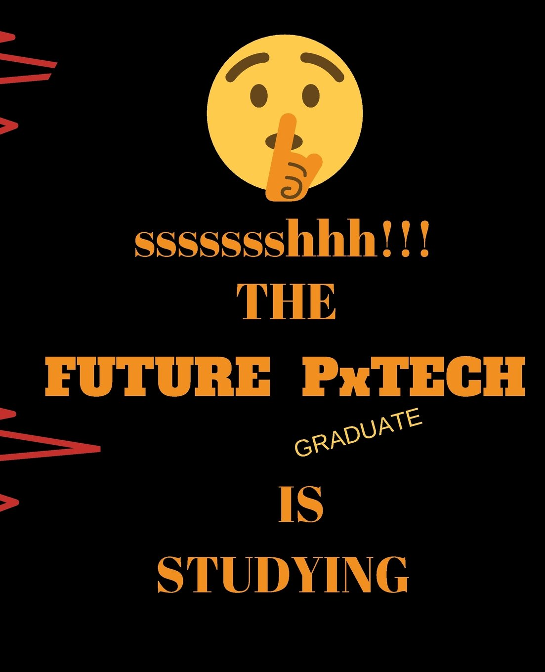 Read Online ssssssshhh!!! The Future PxTECH Graduate Is Studying: Perfect Gift Idea For Student  120 Pages Ruled Notebook ebook