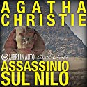 Assassinio sul Nilo Performance by Agatha Christie Narrated by Giancarlo De Angeli, Tania De Domenico, Tina Venturi