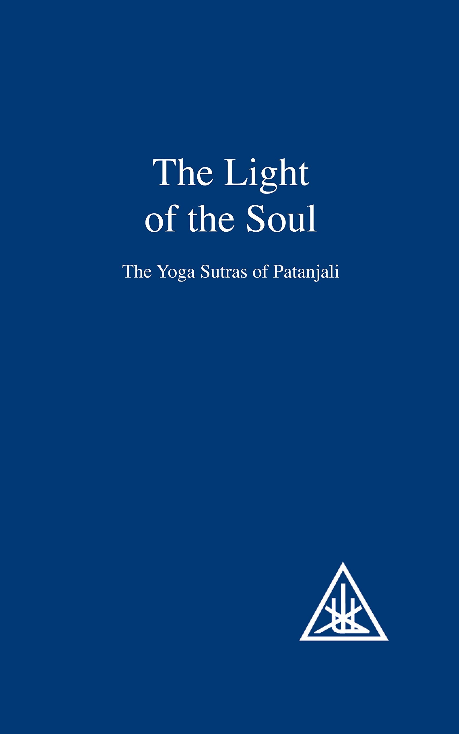 The Light of the Soul: Yoga Sutras of Patanjali by Alice A ...