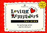 img - for Loving Reminders for Kids: 60 Nurturing Notes Sealed with Hugs & Kisses! book / textbook / text book