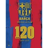 FC Barcelona: 120 Years 1899-2019 (Fotografia)