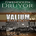 Valium: Killer on Call, Book 4 | Gwendolyn Druyor