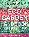The Eco-Garden Handbook: Gardening With Nature