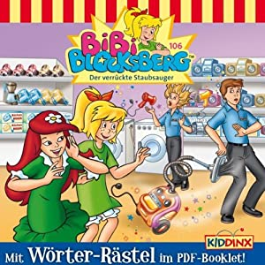 Der verrückte Staubsauger (Bibi Blocksberg 106) Hörspiel