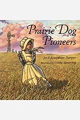 Prairie Dog Pioneers Hardcover