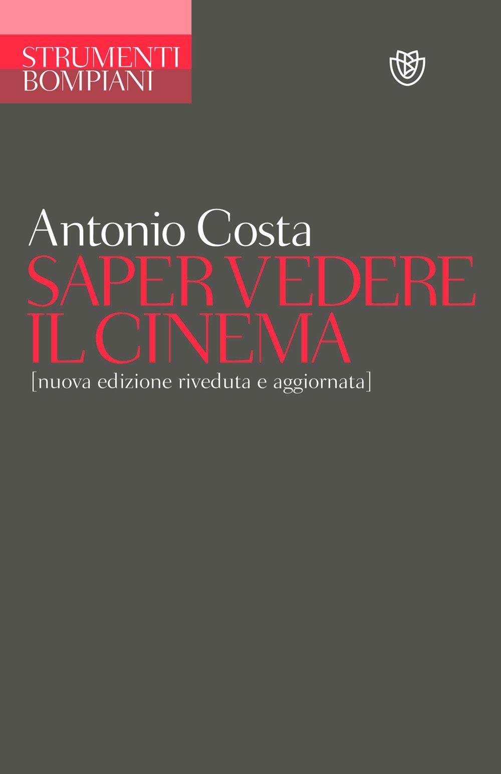 Saper vedere il cinema (Inglese) Copertina flessibile – 21 set 2011 Costa Antonio BOMPIANI 8845267903 Saggistica
