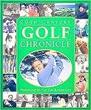 20th Century Golf Chronicle, Al; David Barrett, David Earl, Rhonda Gleen & Pat Seelig Barkow, 0785328335