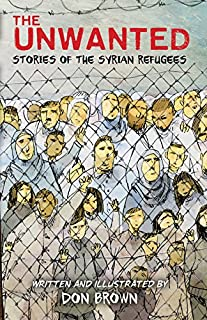 Book Cover: The Unwanted: Stories of the Syrian Refugees