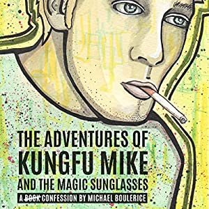 The Adventures of KungFu Mike and the Magic Sunglasses Audiobook