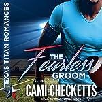 The Fearless Groom: Texas Titans Romances | Cami Checketts