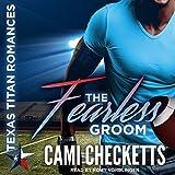 The Fearless Groom: Texas Titans Romances