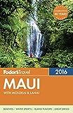 Fodor's Maui 2016: with Molokai & Lanai (Full-color Travel Guide)