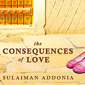 The Consequences of Love: A Novel Audiobook