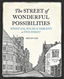 The Street of Wonderful Possibilities: Whistler, Wilde & Sargent in Tite Street