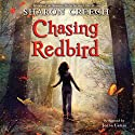 Chasing Redbird Audiobook by Sharon Creech Narrated by Jenna Lamia