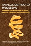 Parallel Distributed Processing Vol. 2 : Psychological and Biological Models, Rumelhart, David E. and McClelland, James L., 0262631105
